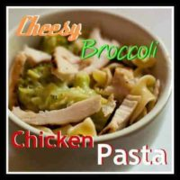 Cheesy Broccoli Chicken Pasta