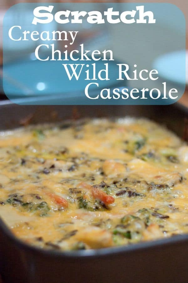Scratch Creamy Chicken and Wild Rice Casserole