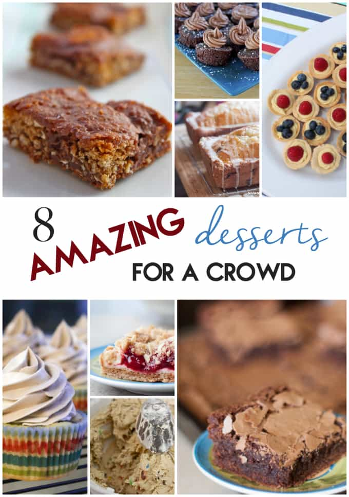 8 Amazing Desserts For A Crowd Or Whatever You Do