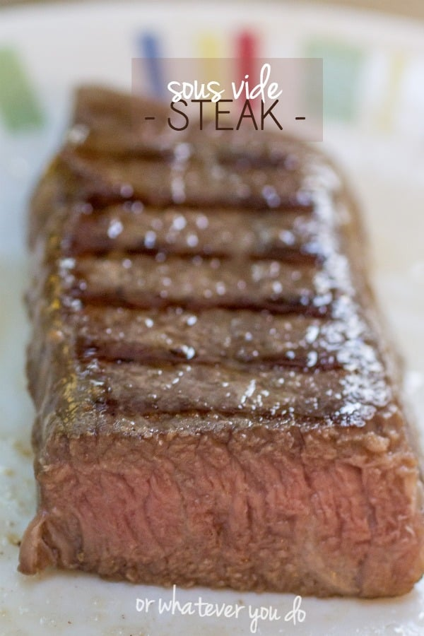 Simple Sous Vide Steak » Or Whatever You Do