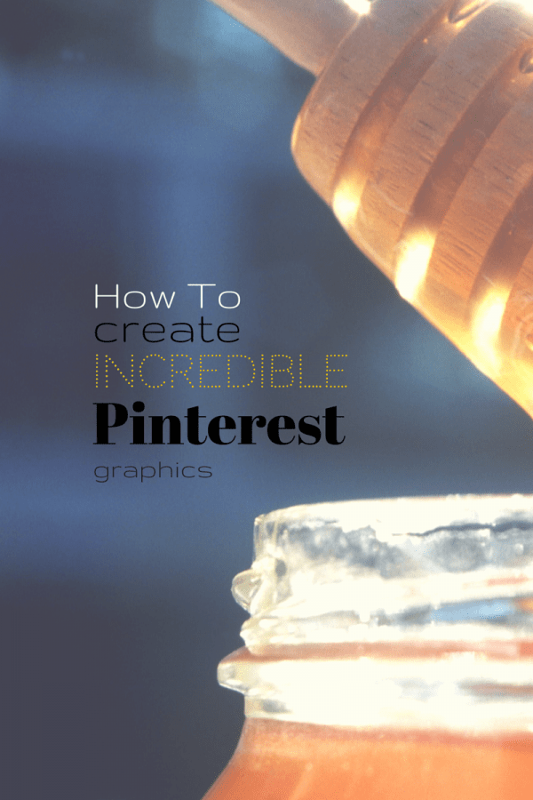 How to create Pinterest Graphics that will make people want to CLICK!