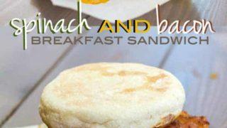 Bacon Spinach Breakfast Sandwich