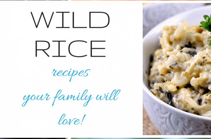 All kind of Wild Rice Recipes your family will love!