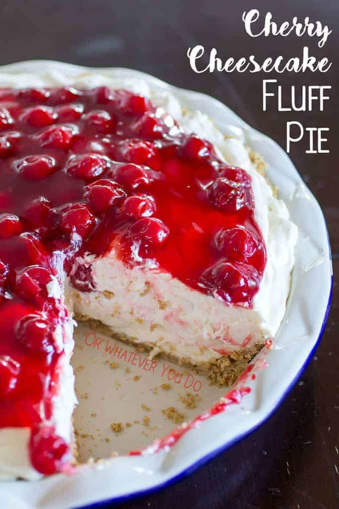 No Bake Cherry Cheesecake Fluff Pie Or Whatever You Do