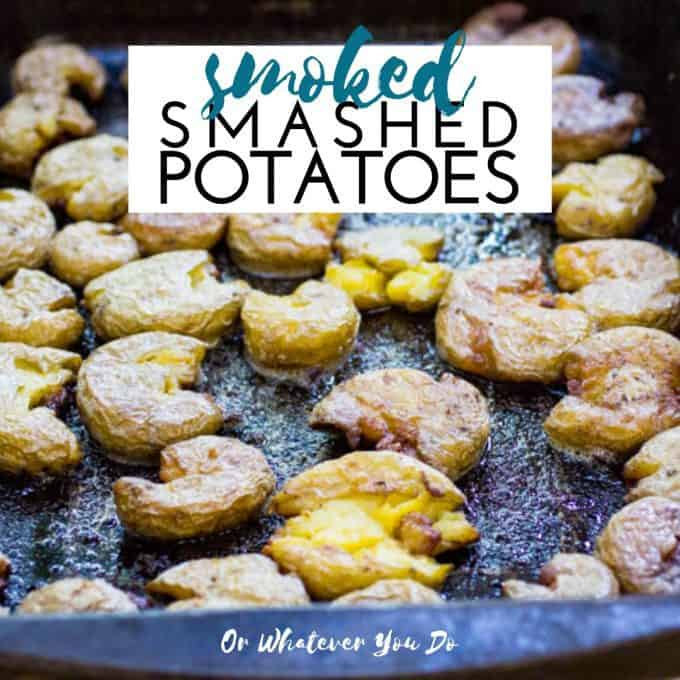 Smoked Smashed Potatoes