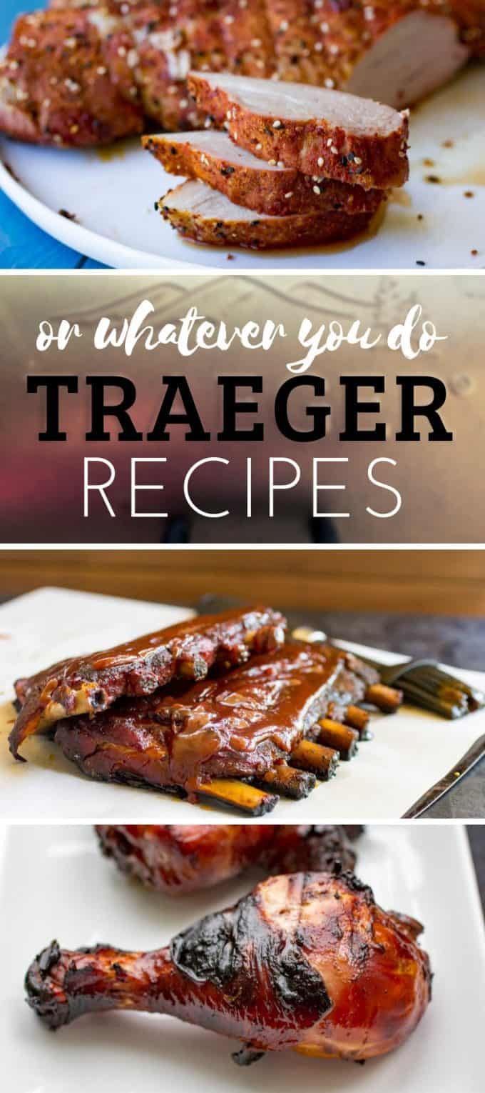 Easy Traeger Wood Pellet Grill Recipes | Or Whatever You Do