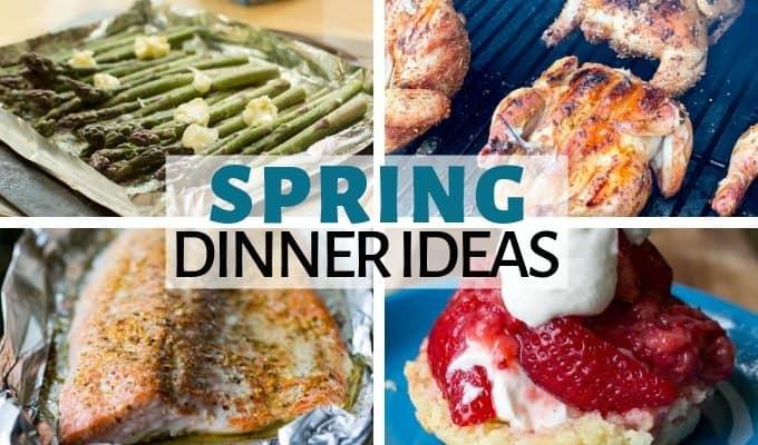 Spring Dinner Ideas