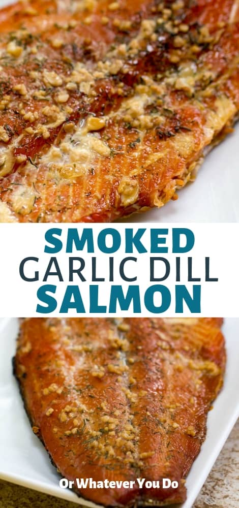 Smoked Garlic Dill Salmon