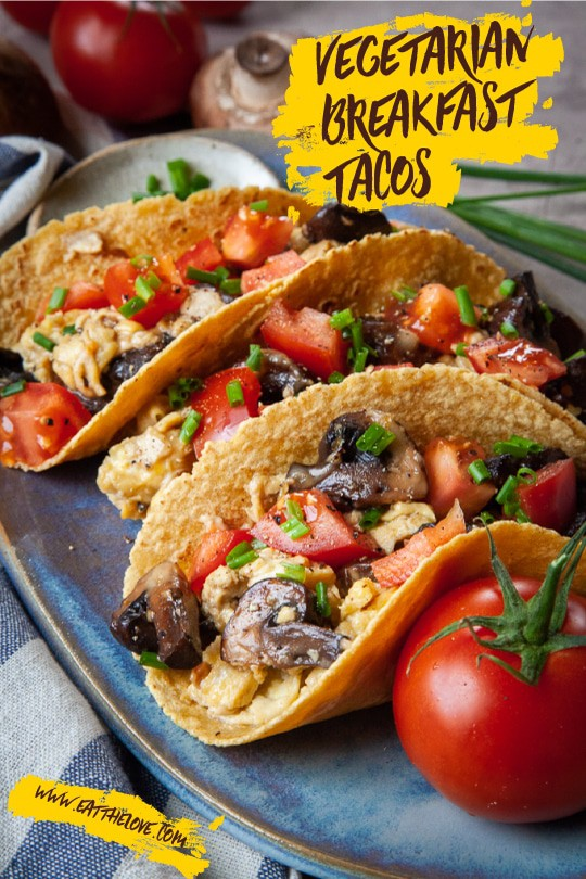 Vegetarian Breakfast Tacos (with mushrooms and eggs)