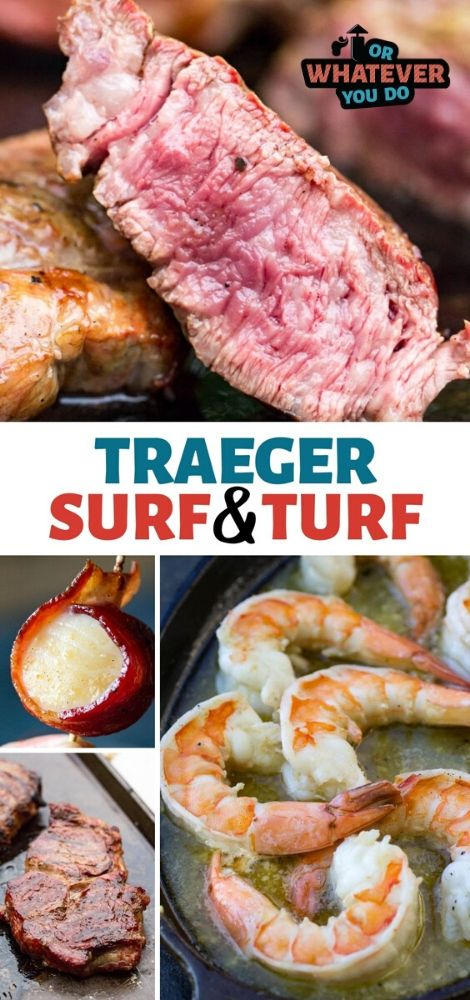 Traeger Surf & Turf Recipe photos with steak, shrimp, scallops, and more steak