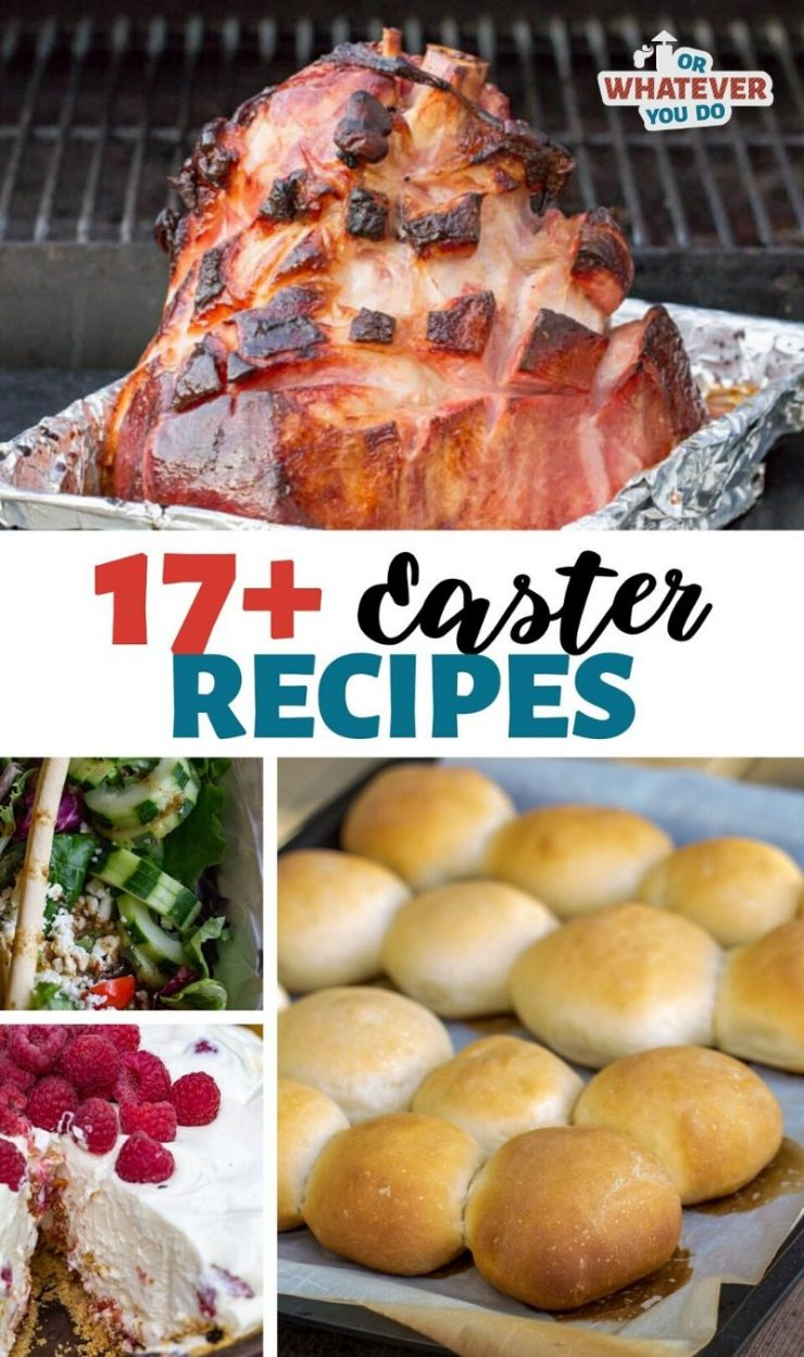 Easter Recipes from Or Whatever You Do