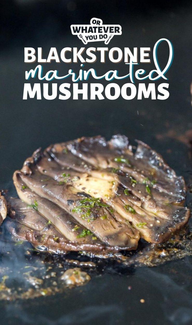 Blackstone Marinated Mushrooms