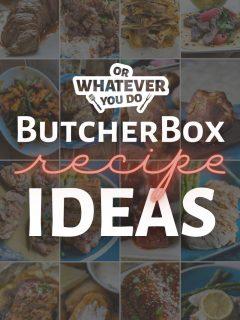 ButcherBox Recipe Ideas