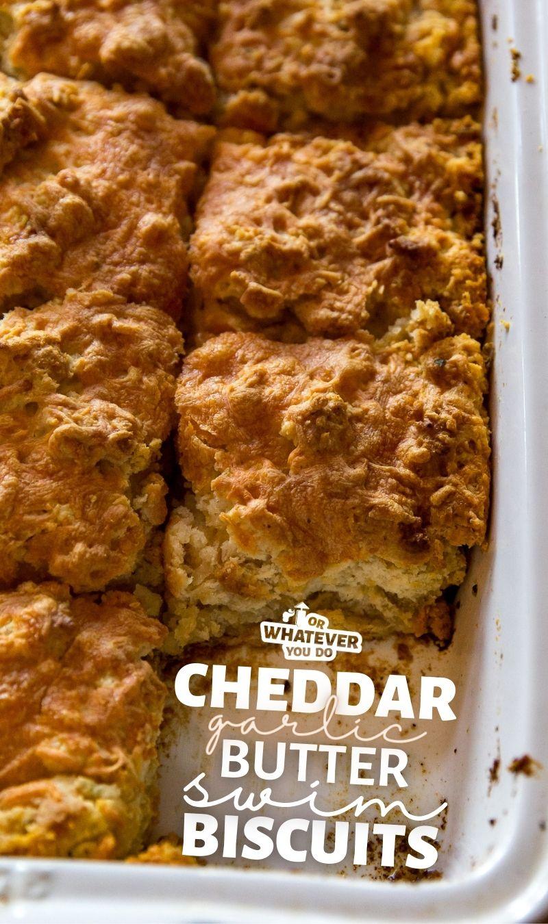 Cheddar Garlic Butter Swim Biscuits